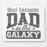 Most Awesome Dad In The Galaxy Mouse Pad