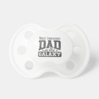 Most Awesome Dad In The Galaxy Baby Pacifier