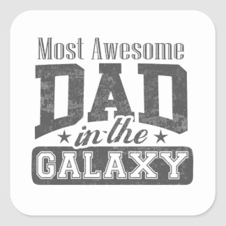 Most Awesome Dad In The Galaxy Square Sticker