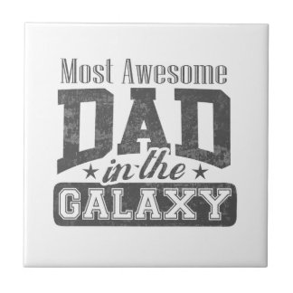 Most Awesome Dad In The Galaxy Tiles
