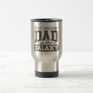 Most Awesome Dad In The Galaxy Travel Mug