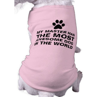 Most Awesome Dog in The World Shirt