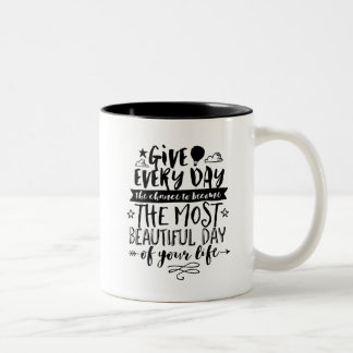 Most Beautiful Day of You Life Quotes Mug