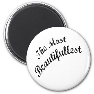 Most Beautifullest Thing In This World Magnet
