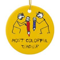 Most Colorful Teacher Ceramic Ornament
