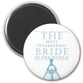 Most Interesting Bride Bachelorette Magnet