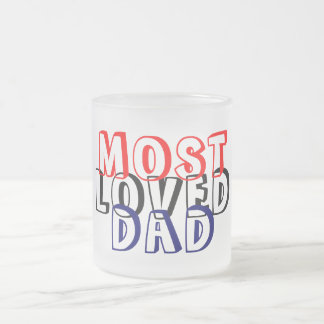 MOST LOVED DAD 10 OZ FROSTED GLASS COFFEE MUG