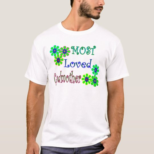 """""""Most Loved Godmother"""" Gifts T-Shirt"""