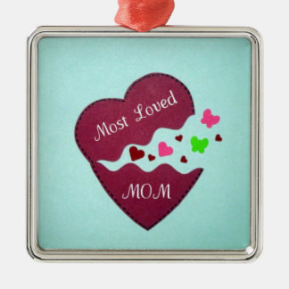 Most loved MOM Metal Ornament