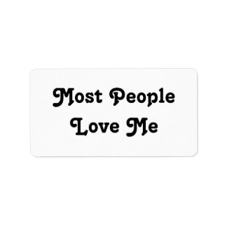 Most People Love Me. Black and White Label