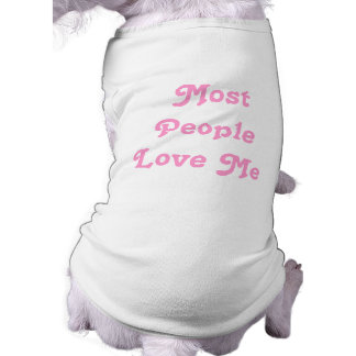 Most People Love Me. Pink T-Shirt