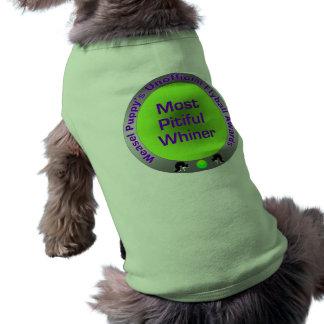 Most Pitiful Whiner Dog Shirt