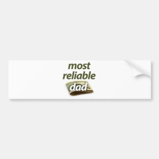 Most Reliable Dad Bumper Sticker
