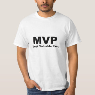 Most Valuable Paco Shirt