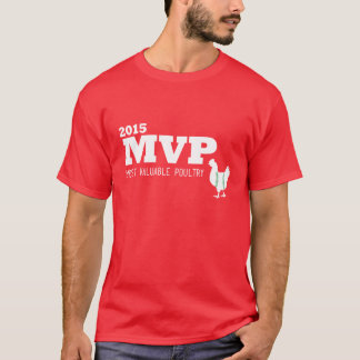 Most Valuable Poultry T-Shirt