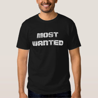 MOST WANTED T-SHIRTS