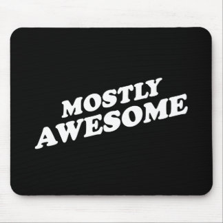 MOSTLY AWESOME T-shirt Mouse Pad
