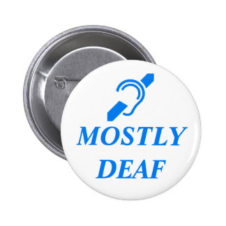 MOSTLY DEAF - Blue on White Background Pinback Button