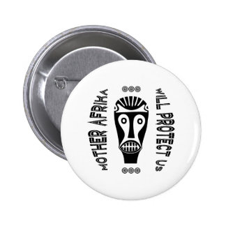 Mother Afrika Will Protect Us Pinback Button