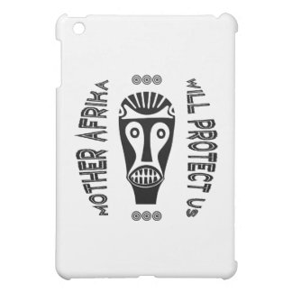 Mother Afrika Will Protect Us Case For The iPad Mini