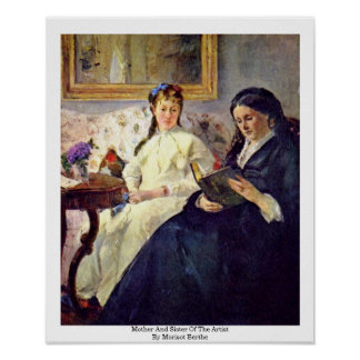 Mother And Sister Of The Artist By Morisot Berthe Poster