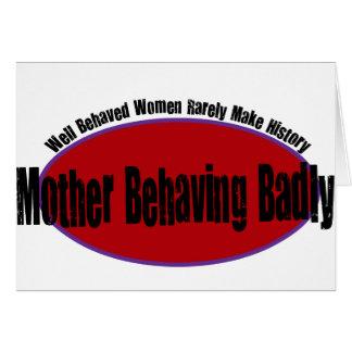 Mother Behaving Badly Shirt Card
