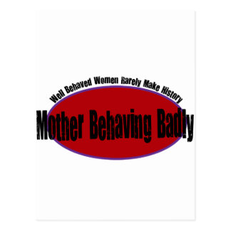 Mother Behaving Badly Shirt Post Cards