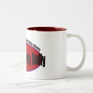 Mother Behaving Badly Shirt Two-Tone Coffee Mug