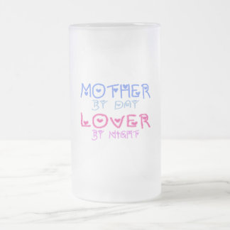 Mother by Day Lover by Night (Mother's Day) Frosted Glass Beer Mug