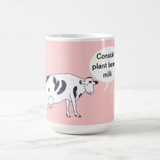 Mother Cow, Consider plant based milk, mugs
