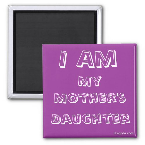 Mother Daughter Quote Magnet - From the Lyrics of the Same Name