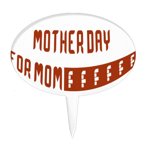 Mother Day For Mom Cake Topper