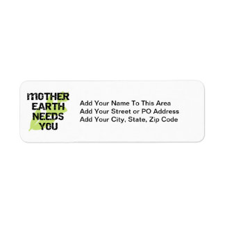 Mother Earth Needs You T-shirts and Gifts Label