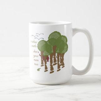 Mother Earth - She's your mom too Coffee Mug