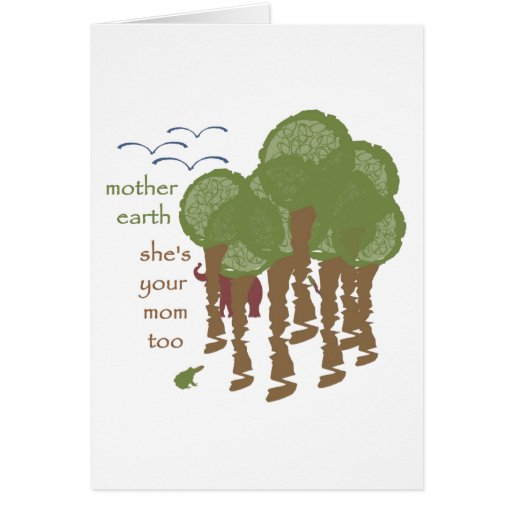 Mother Earth - She's your mom too Greeting Card