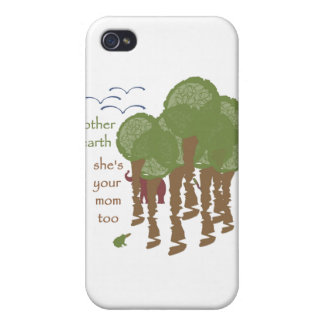Mother Earth - She's your mom too Covers For iPhone 4