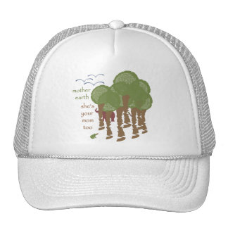 Mother Earth - She's your mom too Trucker Hat