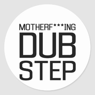mother f***ing dubstep classic round sticker