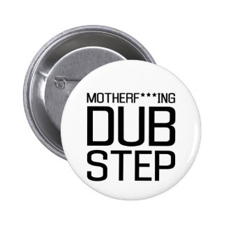 mother f***ing dubstep pinback button