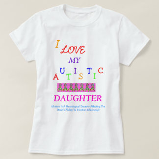 Mother/Father - Autistic Love~Daughter! T-Shirt