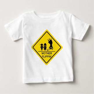 Mother Flippin' Yield Sign Baby T-Shirt