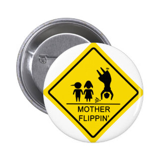 Mother Flippin' Yield Sign Button