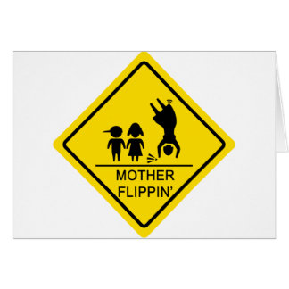 Mother Flippin' Yield Sign Card