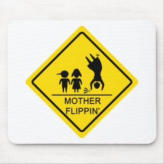 Mother Flippin Yield Sign Mousepad