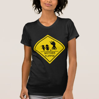 Mother Flippin' Yield Sign T-shirts