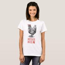 mother hen chicken T-Shirt