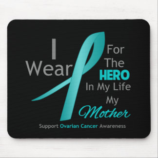 Mother - Hero in My Life - Ovarian Cancer Mouse Pad