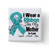 Mother-in-Law  - Ovarian Cancer Ribbon Button