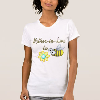 Mother In Law to Bee Tshirts