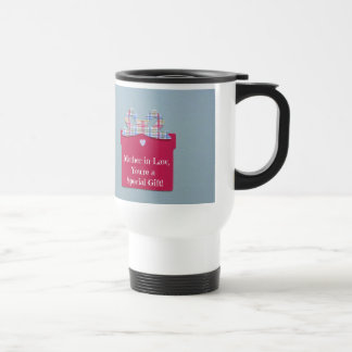 Mother-in-Law, You're a Special Gift! Travel Mug